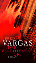 Post image for Fred Vargas / Der verbotene Ort
