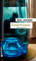 Post image for Paul Lascaux / Feuerwasser