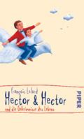 Post image for François Lelord / Hector & Hector und die Geheimnisse des Lebens