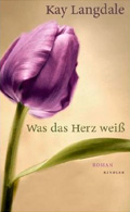 Post image for Kay Langdale / Was das Herz weiss
