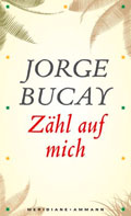 Post image for Jorge Bucay / Zähl auf mich