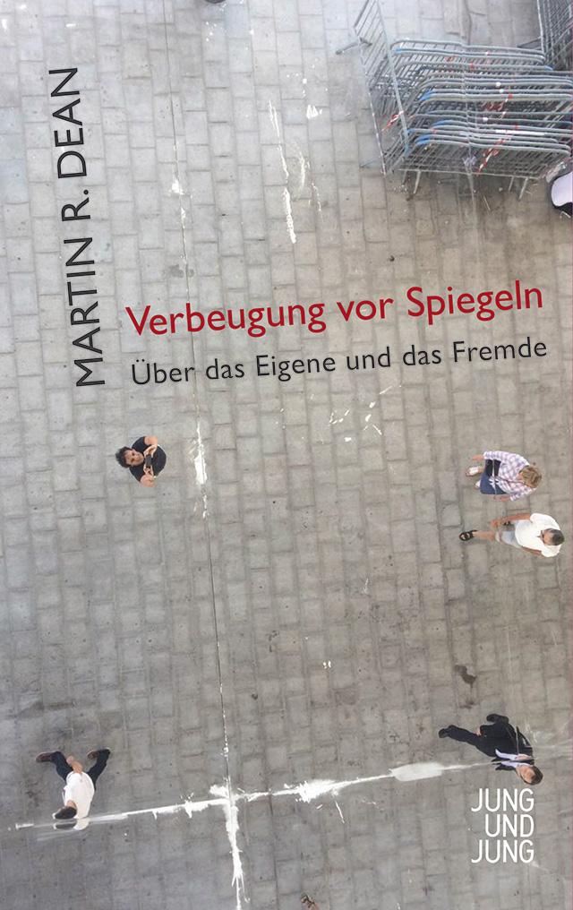 Martin R. Dean: Verbeugung vor Spiegeln (Jung und Jung Verlag)