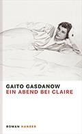 Thumbnail image for Gaito Gasdanow / Ein Abend bei Claire