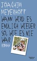 Thumbnail image for Joachim Meyerhoff / Wann wird es endlich wieder so, wie es nie war