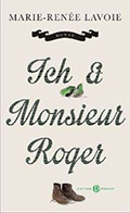Post image for Marie-Renée Lavoie / Ich und Monsieur Roger