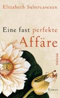 Post image for Elizabeth Subercaseaux / Eine fast perfekte Affäre