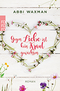 Thumbnail image for Abbi Waxman / Gegen Liebe ist kein Kraut gewachsen