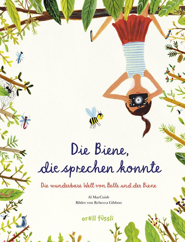 Al MacCuish, Rebecca Gibbon / Die Biene, die sprechen konnte (Die wunderbare Welt von Belle und der Biene)