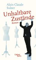 Thumbnail image for Alain Claude Sulzer / Unhaltbare Zustände