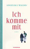 Post image for Angelika Waldis / Ich komme mit