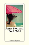 Post image for Anna Stothard / Pink Hotel