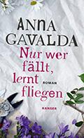 Thumbnail image for Anna Gavalda / Nur wer fällt, lernt fliegen