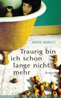 Thumbnail image for Anne Berest / Traurig bin ich schon lange nicht mehr