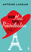Post image for Antoine Laurain / Der Hut des Präsidenten