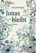 Post image for Arja Lobsiger / Jonas bleibt