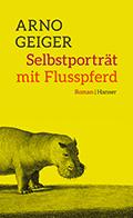 Thumbnail image for Arno Geiger / Selbstporträt mit Flusspferd