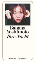 Post image for Banana Yoshimoto / Ihre Nacht