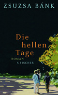 Post image for Zsuzsa Bánk / Die hellen Tage