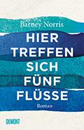 Thumbnail image for Barney Norris / Hier treffen sich fünf Flüsse