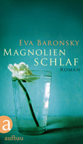 Post image for Eva Baronsky / Magnolienschlaf