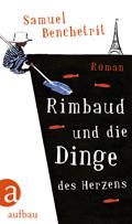 Thumbnail image for Samuel Benchetrit / Rimbaud und die Dinge des Herzens