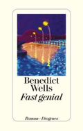 Thumbnail image for Benedict Wells / Fast genial