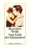 Post image for Benedict Wells / Vom Ende der Einsamkeit