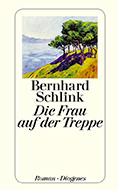 Thumbnail image for Bernhard Schlink / Die Frau auf der Treppe