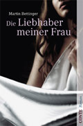 Thumbnail image for Martin Bettinger / Die Liebhaber meiner Frau