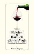 Post image for Bielefeld & Hartlieb / Bis zur Neige, Ein Fall für Berlin und Wien