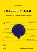 Thumbnail image for Bruno Blume & Mo Richner (Illustrationen) / Vor Kummer sterbe ich – Vreneli und das Plumpsklo am Ende der Welt