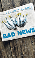 Thumbnail image for Bruno Ziauddin / Bad News