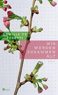 Thumbnail image for Camille de Peretti / Wir werden zusammen alt
