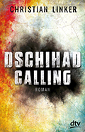 Thumbnail image for Christian Linker / Dschihad Calling