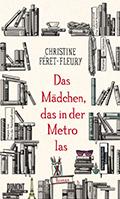 Thumbnail image for Christine Féret-Fleury / Das Mädchen, das in der Metro las