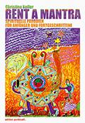 Thumbnail image for Christine Keller / Rent a Mantra – Spirituelle Parodien für Anfänger und Fortgeschrittene