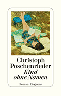 Thumbnail image for Christoph Poschenrieder / Kind ohne Namen
