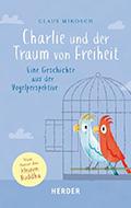Post image for Claus Mikosch / Charlie und der Traum von Freiheit