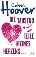 Thumbnail image for Colleen Hoover / Die tausend Teile meines Herzens