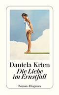 Thumbnail image for Daniela Krien / Die Liebe im Ernstfall