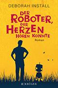 Post image for Deborah Install / Der Roboter, der Herzen hören konnte