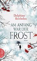 Post image for Delphine Bertholon / Am Anfang war der Frost