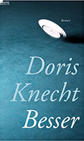 Thumbnail image for Doris Knecht / Besser