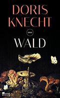 Thumbnail image for Doris Knecht / Wald
