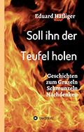 Thumbnail image for Eduard Häfliger / Soll ihn der Teufel holen