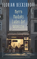 Post image for Florian Beckerhoff / Herr Haiduks Laden der Wünsche