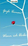 Post image for Gayle Forman / Wenn ich bleibe