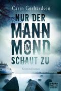 Thumbnail image for Carin Gerhardsen / Nur der Mann im Mond schaut zu