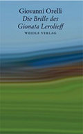 Thumbnail image for Giovanni Orelli / Die Brille des Gionata Lerolieff