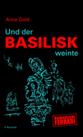 Post image for Anne Gold / Und der Basilisk weinte